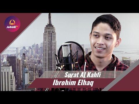 Ibrohim Elhaq - Surat Al Kahfi - YouTube