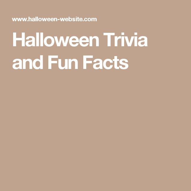 Halloween Trivia and Fun Facts
