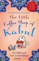 The Little Coffee Shop of Kabul by Deborah Rodriguez Set in Kabul, Afghanistan