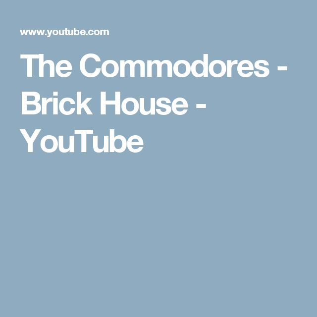 The Commodores - Brick House - YouTube