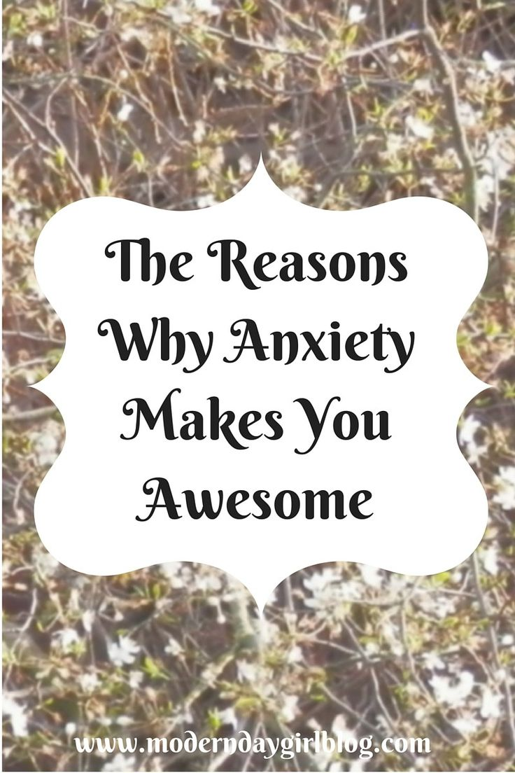 There are lots of reasons why anxiety actually makes you an awesome person. inspiration for you.