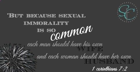 1 Corinthians 7 verse 2. Bible Scripture Image from Satisfaction Through Christ Blog   Why I Dont Support Teen Dating   temptation in christian dating relationships is all too real.