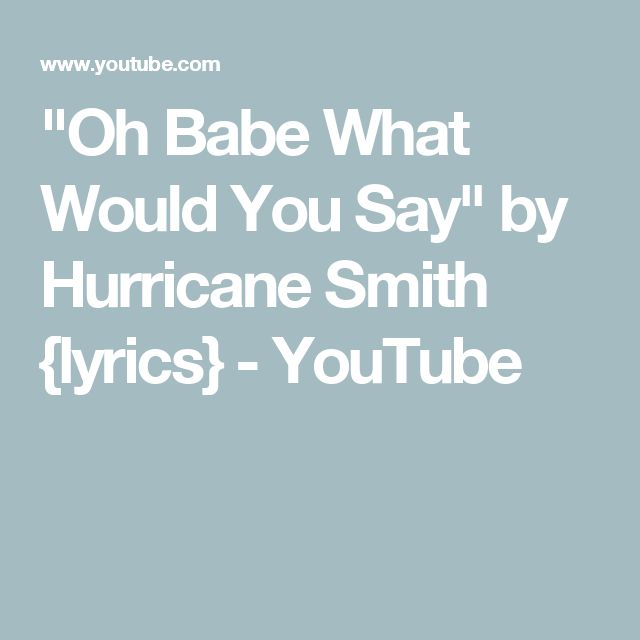 """""""Oh Babe What Would You Say"""" by Hurricane Smith {lyrics} - YouTube"""