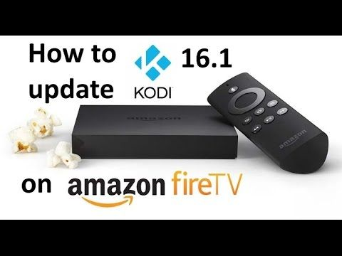 How to update or install Kodi 16.1 on Amazon Fire TV or Fire Stick - ES ...
