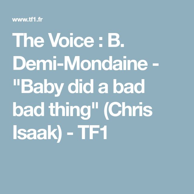"""The Voice : B. Demi-Mondaine - """"Baby did a bad bad thing"""" (Chris Isaak) - TF1"""
