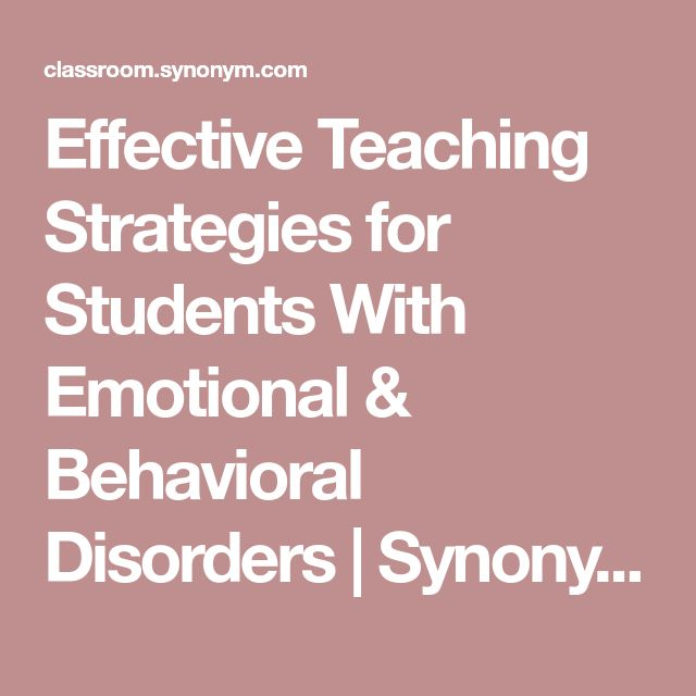 Effective Teaching Strategies for Students With Emotional & Behavioral Disorders | Synonym
