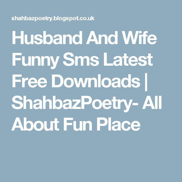 Husband And Wife Funny Sms Latest Free Downloads | ShahbazPoetry- All About Fun Place