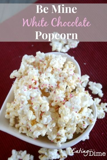Be Mine White Chocolate Popcorn - Easy and frugal to make as a dessert for Valentines Day!