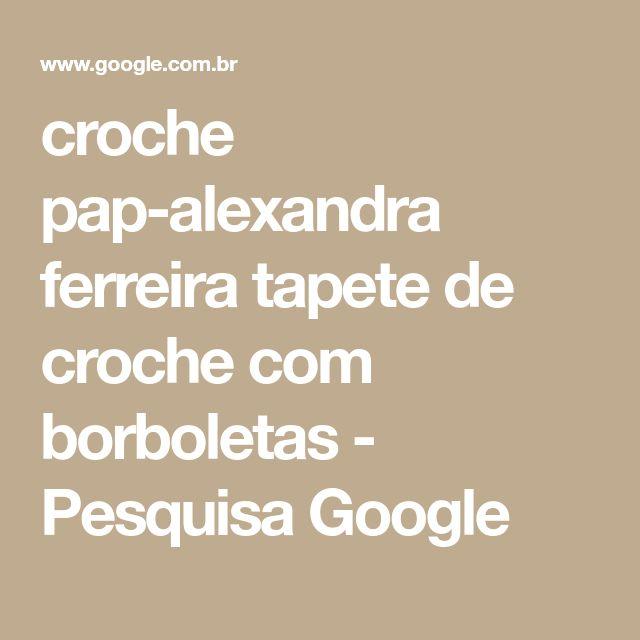 croche pap-alexandra ferreira tapete de croche com borboletas - Pesquisa Google