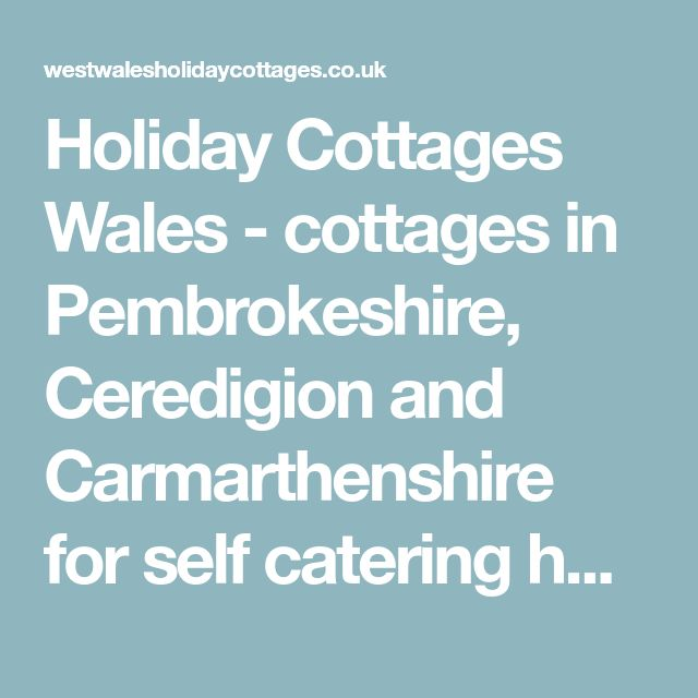 Holiday Cottages Wales - cottages in Pembrokeshire, Ceredigion and Carmarthenshire for self catering holidays, short breaks and dog friendly holidays in Wales