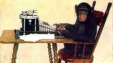Infinite monkey theorem - Wikipedia, the free encyclopedia. / I REALIZE THAT I APPLY THIS TO PEOPLE TOO OFTEN (EVER), SO AS TO GIVE BENEFIT OF THE DOUBT.