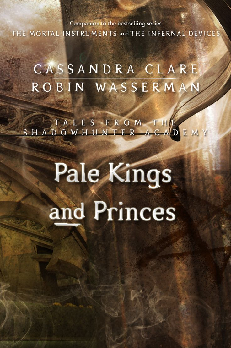 The 6th Installment Of Tales From The Shadowhunter Academy  Pale Kings And  Princes  To