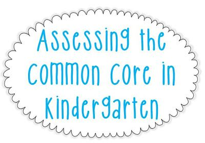 Assessing the Common Core in K: Made Easy!