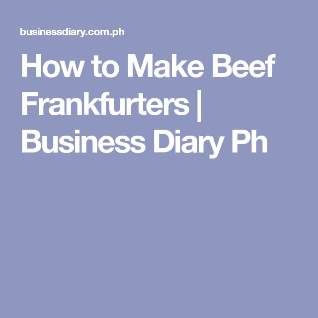 How to Make Beef Frankfurters | Business Diary Ph