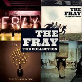 The Collection – The Fray | More Music and Videos