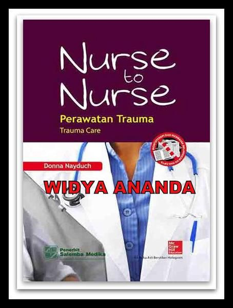 Nurse to Nurse (Perawatan Trauma) Penulis : Donna Nayduch, RN, MSN, ACPN, CAISS   Tahun : 2013  Jumlah Halaman : 682 Imprint : Salemba Medika Dimensi : 13 cm x 19 cm x 0 cm  ________________________________________ Sinopsis Buku Nurse to Nurse: Perawatan Trauma ditujukan kepada mahasiswa, dosen, dan terutama perawat praktisi yang memberikan perawatan trauma. Buku dibuat dengan ukuran yang sesuai agar dapat disimpan untuk memfasilitasi perawatan trauma. Dalam buku ini, Anda akan melihat…