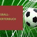 Fussball-Woerterbuch Redewendung de-englisch (Vokabel-Uebersetzung soccer dictionary