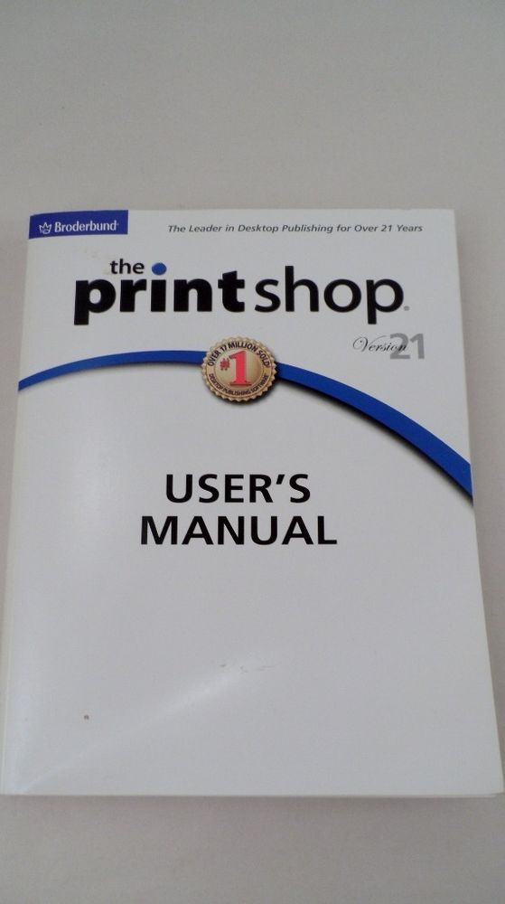 PrintShop Version 21 User's Manual Compter Help 2005 Windows XP Microsoft Encore