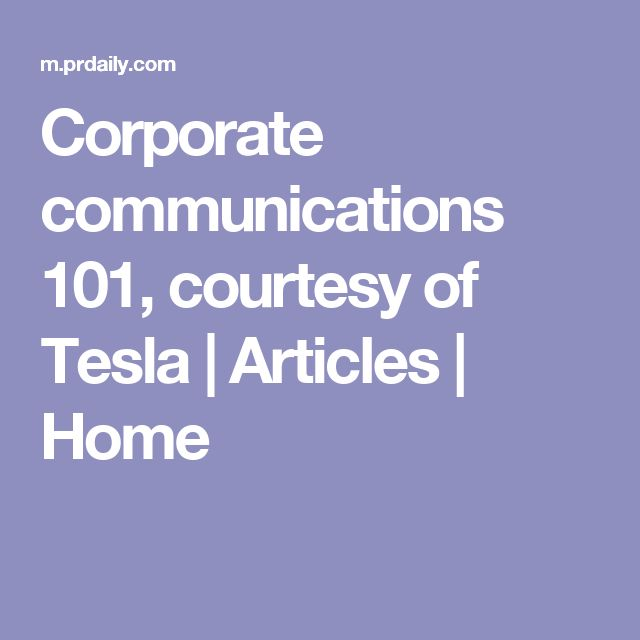 Corporate communications 101, courtesy of Tesla | Articles | Home