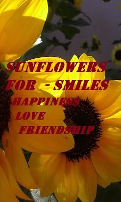 Sunflowers represent Happiness -  one of my own photos with word art added in.  Feel free to share this one.