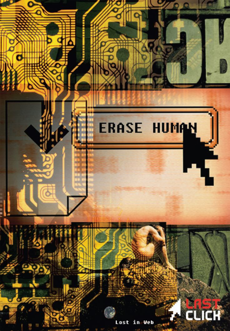 Last Click - Erase Human, Poster design - social sciences. svejkovsky.ivo@gmail.com  Instagram: ivo_svejkovsky
