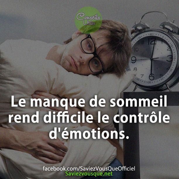Le manque de sommeil rend difficile le contrôle d'émotions. | Saviez Vous Que?