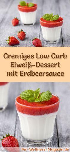 Cremiges Low Carb Eiweiß-Dessert mit Erdbeersauce im Glas - ein einfaches Rezept für ein kalorienreduziertes, kohlenhydratarmes Low Carb Dessert ohne Zusatz von Zucker ...