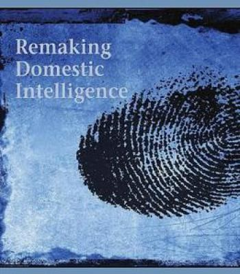 Remaking Domestic Intelligence By Richard Posner PDF