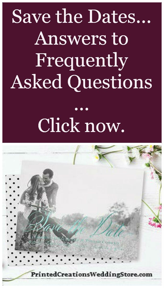 Have questions about save the dates for your wedding?  Click now for answers to frequently asked questions - www.PrintedCreationsWeddingStore.com.  #weddingsavethedates