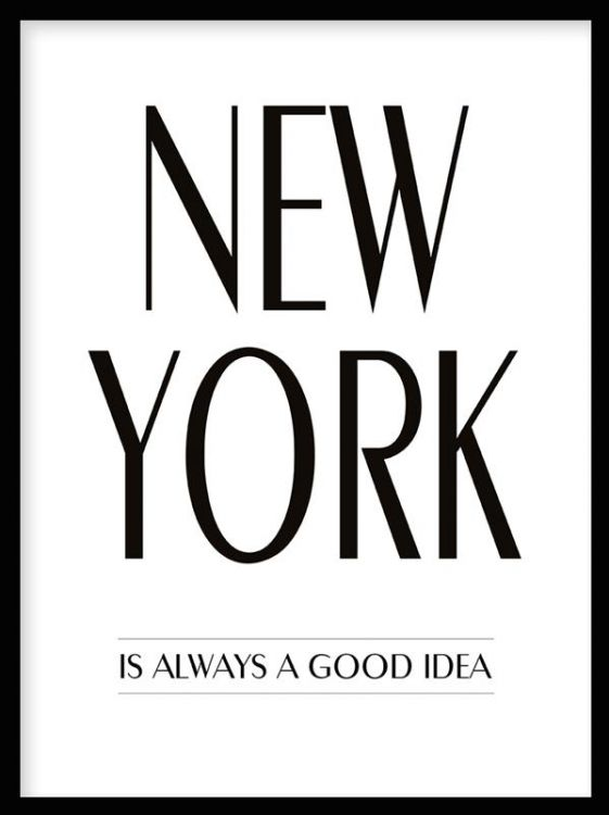 "Typography poster ""New York is always a good idea"". Find more quotes and typography prints at www.desenio.se."