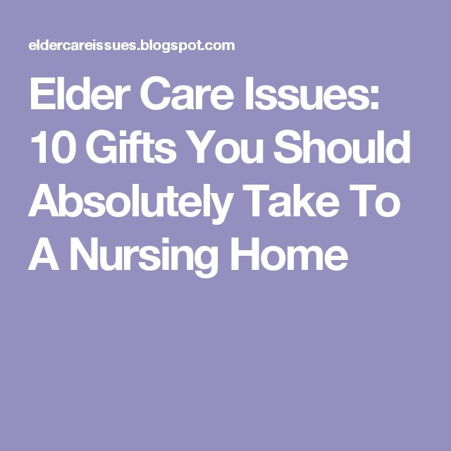 Elder Care Issues 10 Gifts You Should Absolutely Take To A Nursing Home