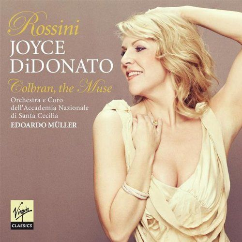Rossini: Colbran, the Muse from the stunning Joyce DiDonato