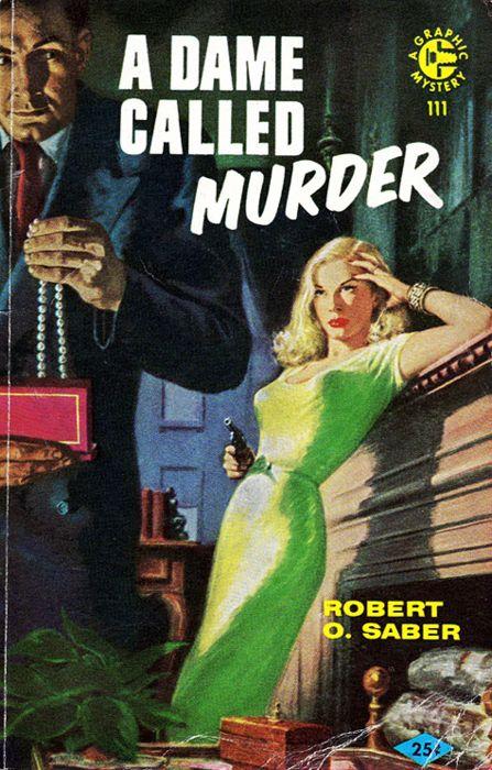 'A Dame Called Murder', 1955.: Books Covers, Pulp Art, Books Jackets, Call Murders, Dame Call, Pulpart, Pulp Fiction, Covers Art, Fiction Covers