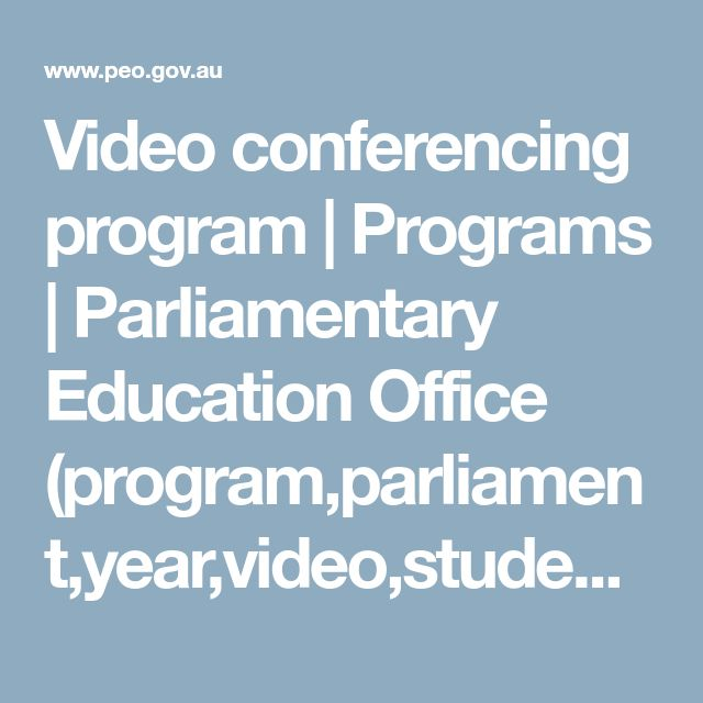 Video conferencing program | Programs | Parliamentary Education Office (program,parliament,year,video,students)