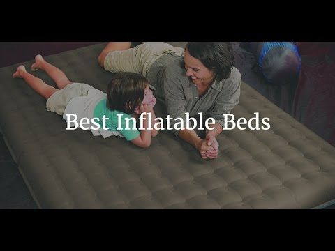 Top 5 Best Inflatable Beds 2017