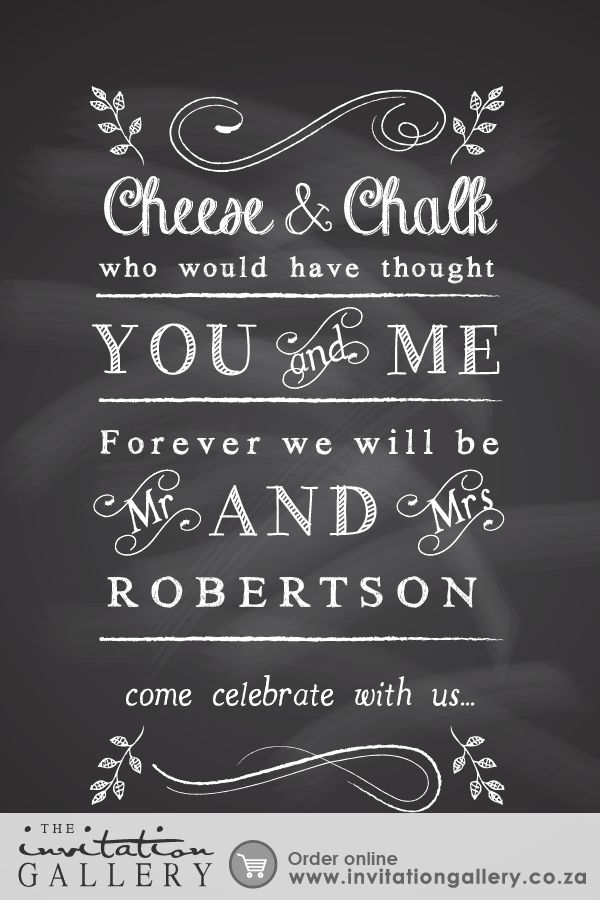 A playful wedding invitation with chalkboard fonts and textures as design elements. • Colours and text are customisable • Order at: http://www.invitationgallery.co.za/wedding-invitations-and-stationery/details/ING001-011