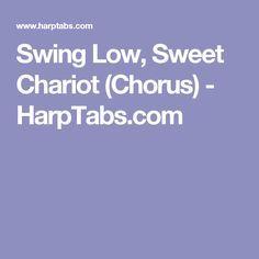 Swing Low, Sweet Chariot (Chorus) - HarpTabs.com