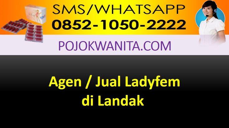 [SMS/WA] 0852.1050.2222 - Ladyfem Landak | Kalimantan Barat | Agen Jual ...