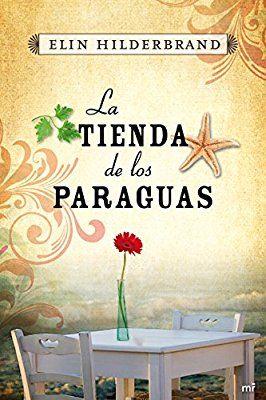 La tienda de los paraguas (Narrativa): Amazon.es: Elin Hilderbrand, Victoria Eugenia Gordo del Rey: Libros