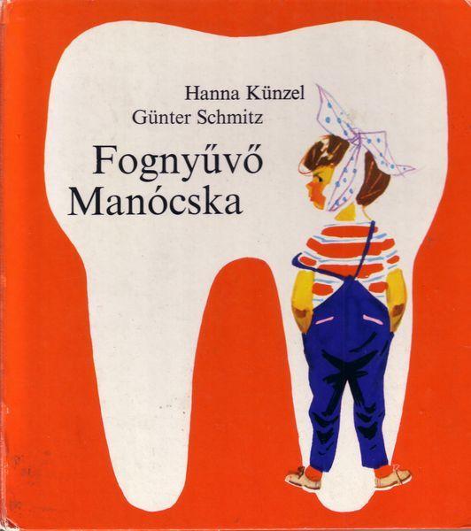 Gyerekkorunk kedvenc könyveinek válogatása: Fognyűvő Manócska
