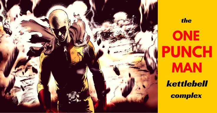 I've decided to formulate a kettlebell complex with the One Punch Man theme. I call it the One Punch Man Kettlebell Complex!