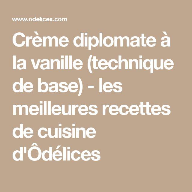 Crème diplomate à la vanille (technique de base) - les meilleures recettes de cuisine d'Ôdélices