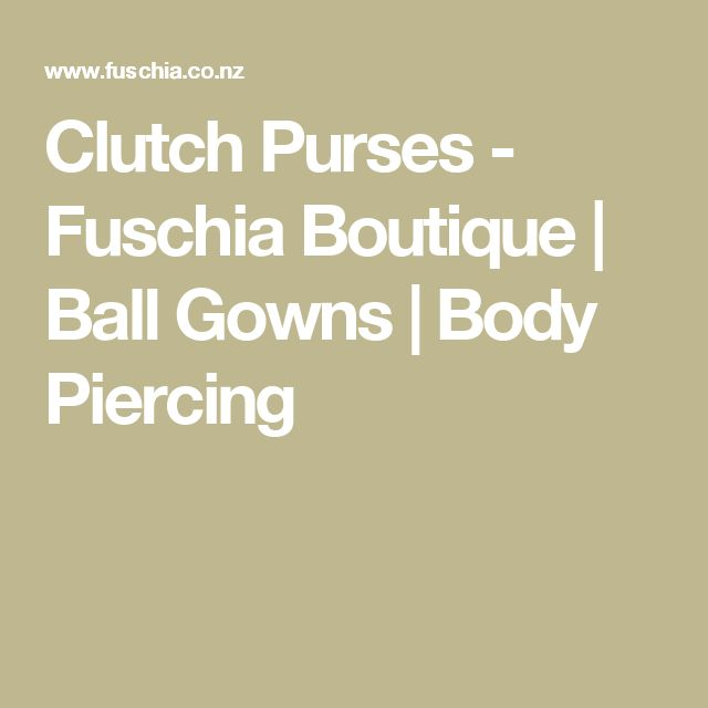 Clutch Purses - Fuschia Boutique | Ball Gowns | Body Piercing