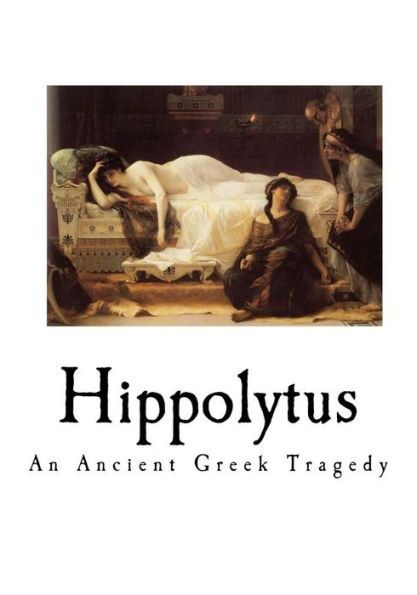 hippolytus essays Essay the play hippolytus by the greek playwright euripides is one which explores classical greek religion throughout the play, the influence of the gods.