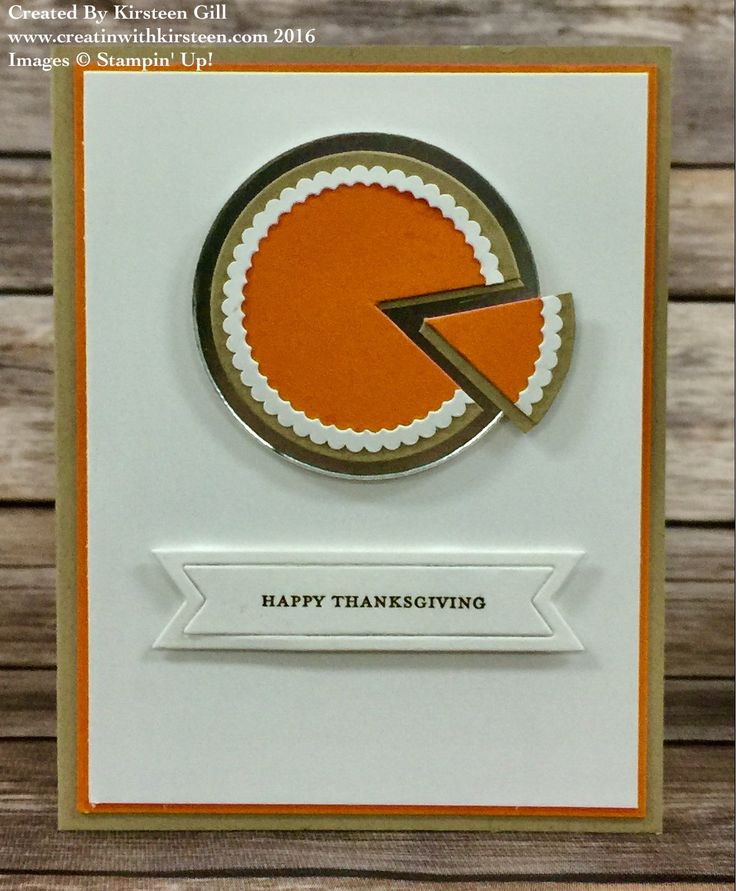 Happy Thanksgiving Pumpkin Pie card using Stampin' Up! Layered Circles framelits and Teeny Tiny Wishes. #creatinwithkirsteen.com #stampinup
