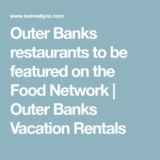 Outer Banks restaurants to be featured on the Food Network | Outer Banks Vacation Rentals
