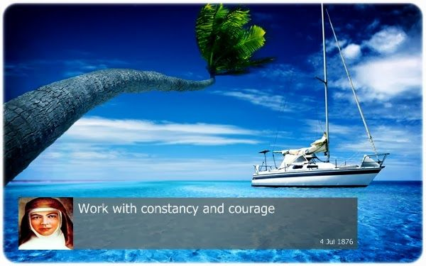 Work with constancy and courage