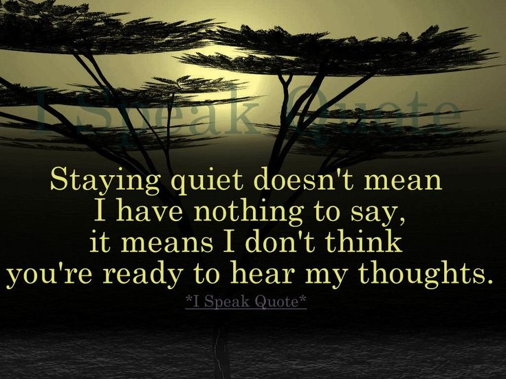 Thoughts, Life, Inspiration, Quotes, Truths, Ready, True Stories, Wise Words, Stay Quiet