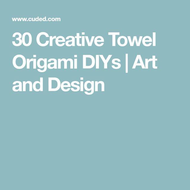 30 Creative Towel Origami DIYs | Art and Design