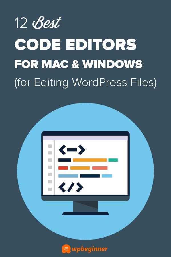 12 Best Code Editors For Mac And Windows For Editing Wordpress Files Learn Wordpress Web Development Tools Wordpress Tutorials